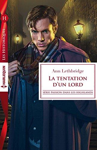 La tentation d'un lord (Passion dans les Highlands t. 3) (French Edition)