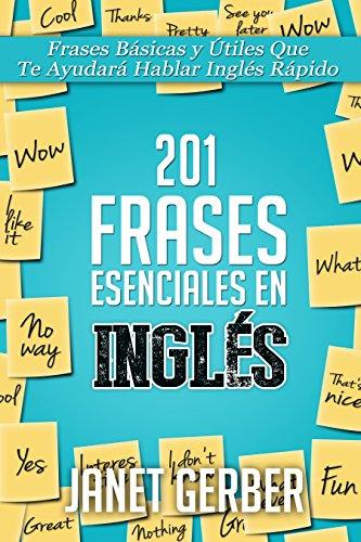 201 Frases Esenciales En Inglés Frases Básicas Y útiles Que Te Ayudará Hablar Inglés Rápido