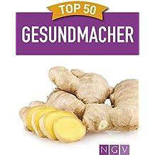 Top 50 Gesundmacher: Superfoods für Vitalität und Wohlbefinden