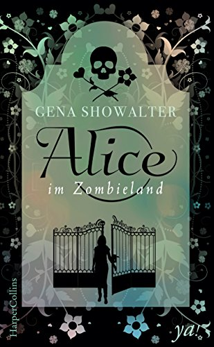 Alice im Zombieland (The White Rabbit-Chronicles 1)