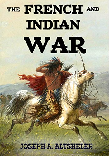 The French and Indian War (Annotated): Complete Series in 6 Novels (English Edition)