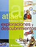 ATLAS BASICO DE EXPLORACIONES Y DESCUBRIMIENTOS (Atlas básicos)