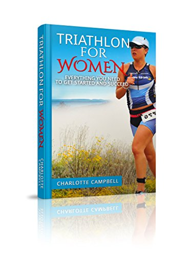 Triathlon for Women: Everything you need to know to get started and succeed (English Edition)