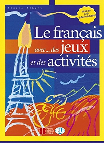 Le français avec... des juex et des activites. Per la Scuola media: 2 (Libri di attività)