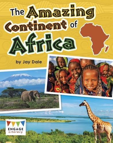 The Amazing Continent of Africa (Engage Literacy: Engage Literacy Gold)
