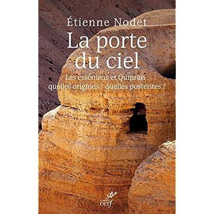 La porte du ciel. Révélations sur Qumrân et les Esséniens (HISTOIRE)