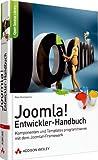 Joomla!-Entwickler-Handbuch - omla!-Komponenten und -Templates programmieren mit dem Joomla!-Framework: Joomla!-Komponenten und -Templates programmieren mit dem Joomla!-Framework (Open Source Library)