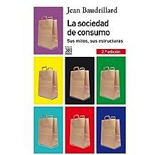 La sociedad de consumo: Sus mitos, sus estructuras (Siglo XXI de España General)
