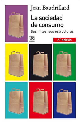 Descargar Libro La sociedad de consumo: Sus mitos, sus estructuras (Siglo XXI de España General) de Jean Baudrillard