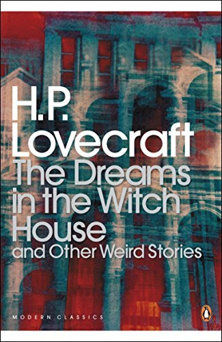 The Dreams in the Witch House and Other Weird Stories by H. P. Lovecraft (2005-04-07)