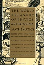The World Treasury of Physics, Astronomy, and Mathematics: From Albert Einstein to Stephen W. Hawking and From Annie Dillard to John Updike - an ... Than 90 of This Century's Best-Known Writers by Timothy Ferris (1993-06-30)