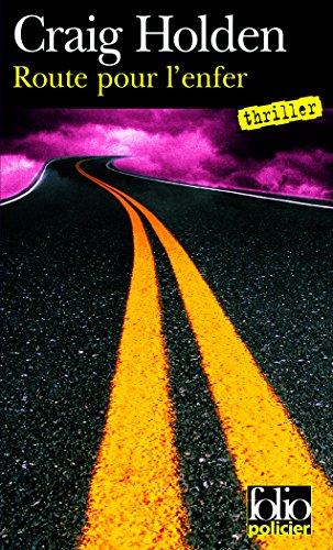 Route pour l'enfer par Craig Holden
