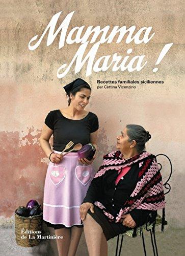Mamma Maria ! : Recettes familiales siciliennes