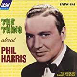 Songtexte von Phil Harris - The Thing About Phil Harris