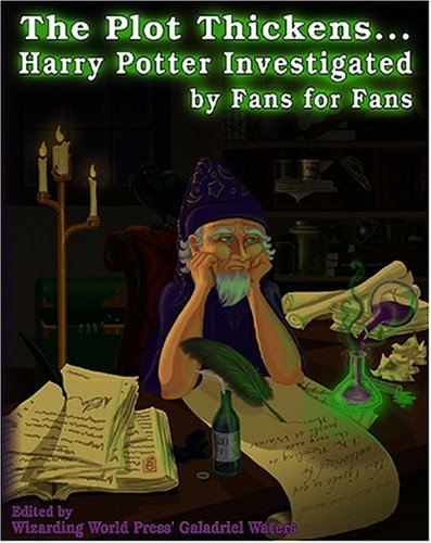 The Plot Thickens... Harry Potter Investigated by Fans for Fans by Galadriel Waters (2004-12-01)