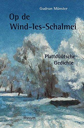 Up de Wind-Ies-Schalmei: Plattdüütsche Gedichte