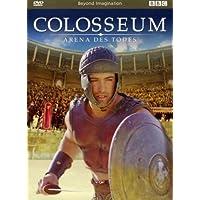 Colosseum - Die Todesarena von Rom