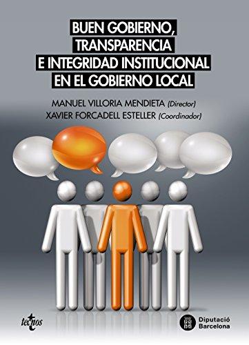 Buen gobierno, transparencia e integridad institucional en el gobierno local (Ciencia Política - Semilla Y Surco - Serie De Ciencia Política)