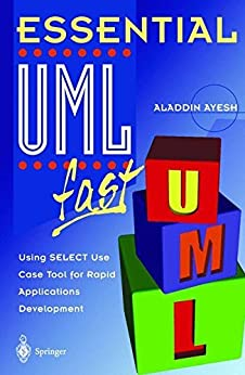 Essential UMLTm fast: Using SELECT Use Case Tool for Rapid Applications Development (Essential Series) by [Ayesh, Aladdin]