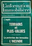 Telecharger Livres INFORMATION IMMOBILIERE L No 19 du 01 04 1970 L IMPOT TERRAINS ET PLUS VALUES LA PROTECTION DES IMMEUBLES INCENDIE LES MARCHES REGIONAUX TERRAINS ASCENSEURS EN ITALIE (PDF,EPUB,MOBI) gratuits en Francaise