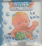 La vie des bébés ; Le bain : 2 volumes