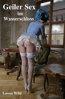 Geiler Sex im Wasserschloss: Fantasy-Erotik (German Edition) par [Wild, Loona]