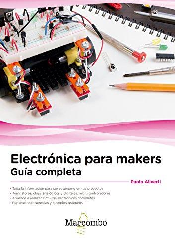 Electrónica para makers. Guía completa.