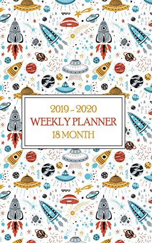 2019 - 2020 18 Month Weekly Planner: Space Planner - Keep the Aliens at bay with this perfect student or teacher schedule.  Helps Home School Moms and Dads keep assignments straight.