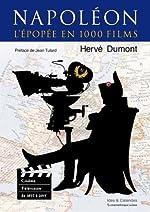 Napoléon - L'épopée en 1000 films de Herve Dumont
