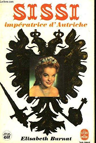 SISSI IMPERATRICE D'AUTRICHE par BURNAT ELISABETH
