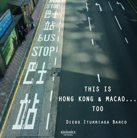 Descargar Libro This is Hong Kong & Macao... too de Diego Iturriaga Barco
