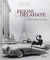 Figoni & Delahaye, la haute couture automobile : 1934-1954