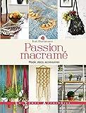 Passion macramé - Mode, déco, accessoires
