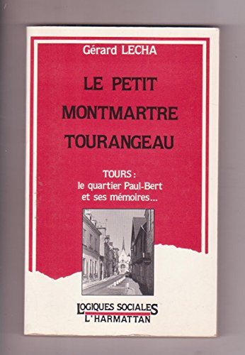 Le petit Montmartre Tourangeau Tours Quartier Paul Bert et ses mémoires