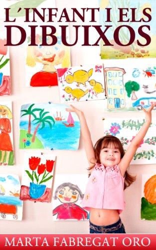 L'Infant i els dibuixos (Catalan Edition)