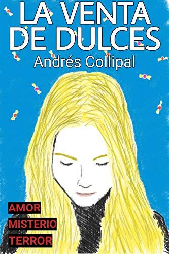 La Venta de Dulces por Andres Collipal