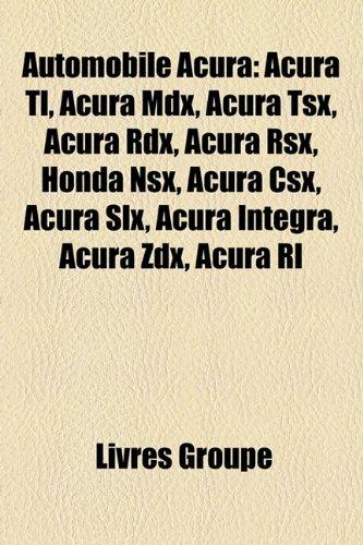 automobile-acura-acura-tl-acura-mdx-acura-tsx-acura-rdx-acura-rsx-honda-nsx-acura-csx-acura-slx-acur