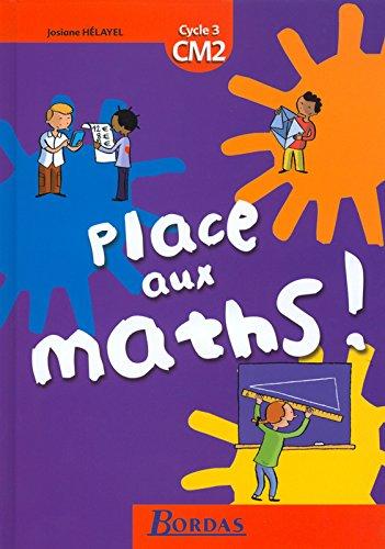 Place aux maths, CM2 : Livre de l'élève