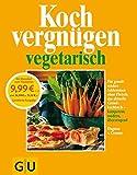 Kochvergnügen vegetarisch: Für genußreiches Schlemmen ohne Fleisch: das aktuelle Grundkochbuch -  kompetent, modern, - überzeugend. - Dagmar von Cramm