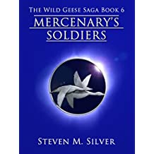 Mercenary's Soldiers (The Wild Geese Saga Book 6) (English Edition)