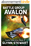 Battle Group Avalon (Castle Federation Book 3) (English Edition)