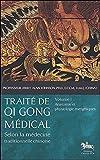 Traité de Qi Gong médical - T1 - Anatomie et physiologie énergétiques...