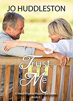 Trust Me: A sweet Southern romance story in 1960, when seductive voices scoff at trust. (The West Virginia Mountains Book 2) by [Huddleston, Jo]