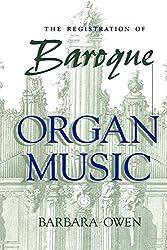 The Registration of Baroque Organ Music