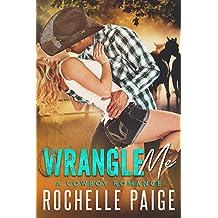Wrangle Me: A Cowboy Romance (English Edition)