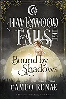 Bound by Shadows: (A Havenwood Falls High Novella) by [Renae, Cameo, Havenwood Falls Collective]