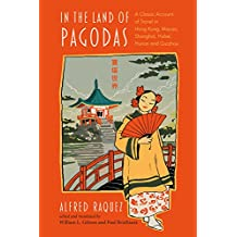 In the Land of Pagodas: A Classic Account of Travel in Hong Kong, Macao, Shanghai, Hubei, Hunan and Guizhou (Exploring Asia)