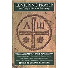 Centering Prayer in Daily Life and Ministry