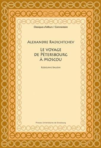 Alexandre Radichtchev : Le Voyage de Ptersbourg  Moscou, 1790