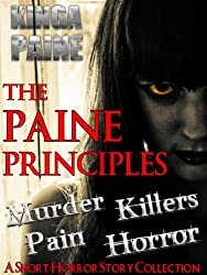 The Paine Principles: Short Story Collection (Five Tales of Horror and Evil Killers)